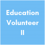 Education Volunteer II