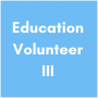 Education Volunteer III