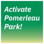 Activate Pomerleau Park!