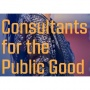 Consultants for the Public Good