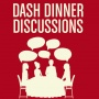 DASH Dinner Discussion 03/11/19