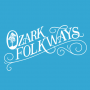 Ozark Folkways -- Keeping the Dream Alive