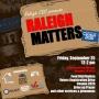 Raleigh Matters