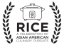 Rice: A Celebration of Asian American Culinary Pursuits